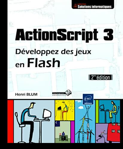 Chronique du Livre : ActionScript 3 – Développez des jeux en Flash