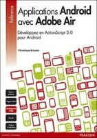 Livre : Applications Android avec Adobe AIR – Développez en ActionScript 3 pour Android